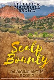 Scalp Bounty: Ravaging Myths, Book 2