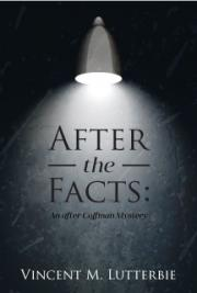 After the Facts: An after Coffman Mystery