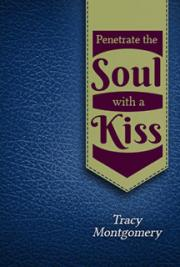 Penetrate the Soul with a Kiss