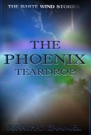 The White Wind Stories: The Phoenix Teardrop