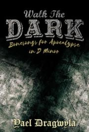 Walk the Dark: Bonesongs for Apocalypse in D Minor