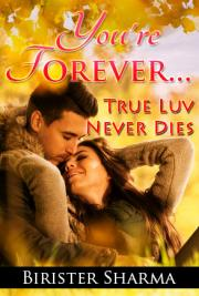 You're Forever... True Luv Never Dies