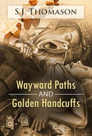 Wayward Paths and Golden Handcuffs