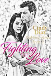 Fighting For Love (Fighting Series Book 2)